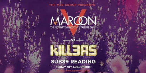 Maroon V vs The Kill3rs (Sub89, Reading)
