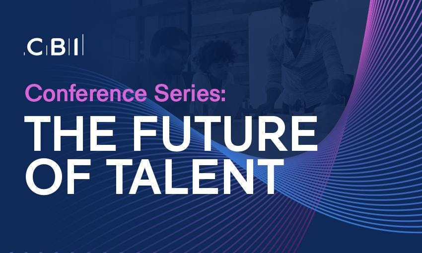 CBI Conference Series: The Future of Talent