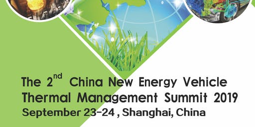 The 2nd China NEV Thermal Management Summit 2019