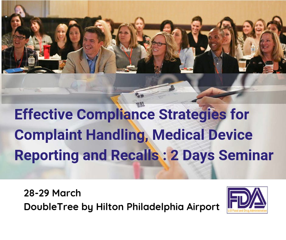 2 Days Seminar Effective Compliance Strategies for Complaint Handling, Medical Device Reporting and Recalls