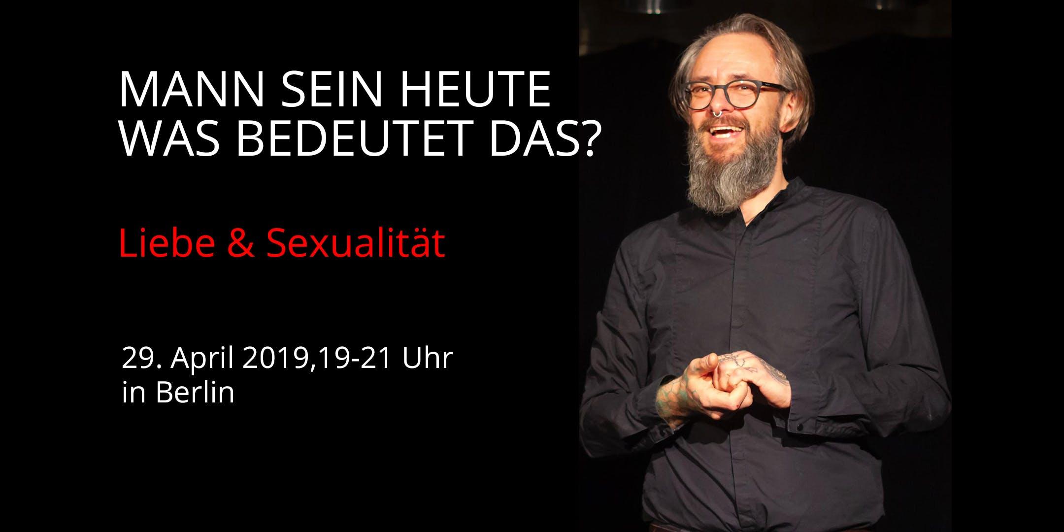 MANN SEIN HEUTE - Liebe & Sexualität
