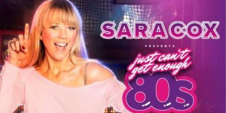 Sara Cox presents Just Can't Get Enough 80's  tickets