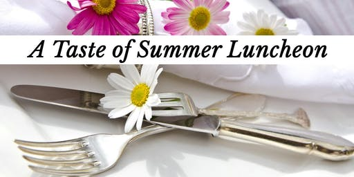 A Taste of Summer Luncheon