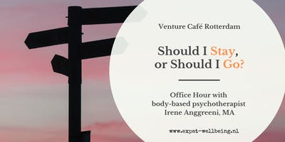Should I Stay or Should I Go? - Office Hour at Venture Café Rotterdam
