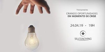 Criando Oportunidades Em Momento De Crise - Treinamento GRATUITO!