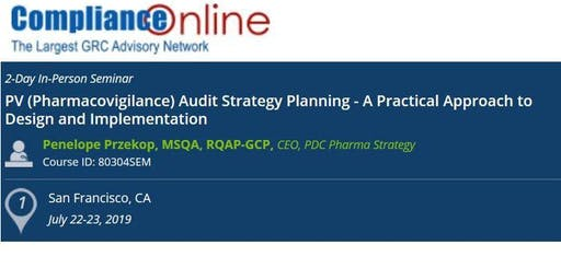 PV (Pharmacovigilance) Audit Strategy Planning - A Practical Approach to Design and Implementation (COM)