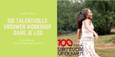Workshop 100 Talentvolle Vrouwen Zutphen: Dans je los!