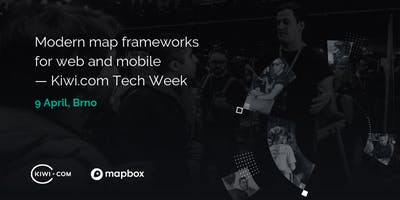 Modern map frameworks for web and mobile — Kiwi.com Tech Week