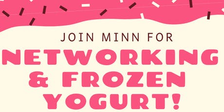 MINN Networking & Frozen Yogurt! tickets