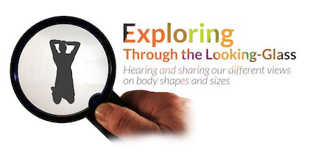 Exploring Through the Looking Glass: Sharing our views on body shape & size tickets