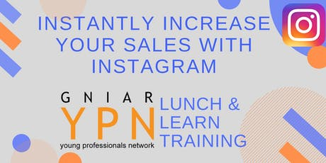 Instantly Increase your Sales with Instagram - GNIAR YPN Lunch & Learn Training tickets