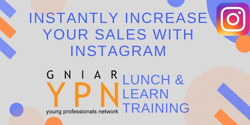 Instantly Increase your Sales with Instagram - GNIAR YPN Lunch & Learn Training