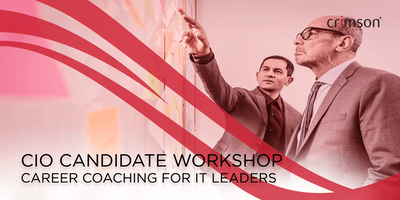 CIO Candidate Workshop - Career coaching for IT Leaders - April