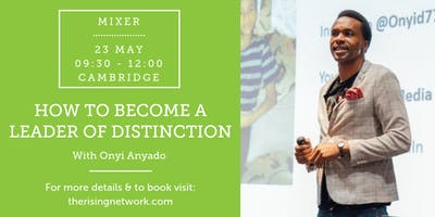 MIXER: How to Become a Leader of Distinction with Onyi Anyado