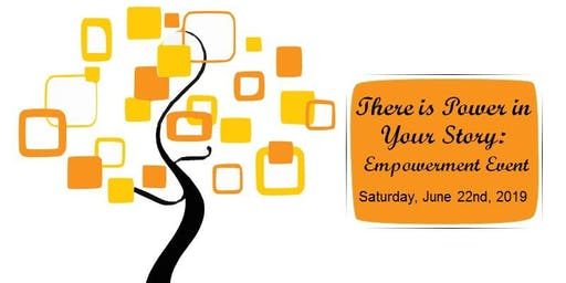 There is Power in Your Story: Empowerment Event