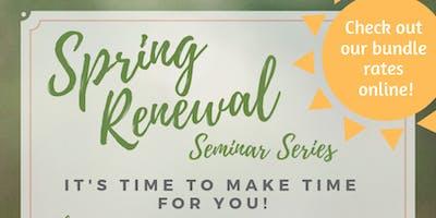 Spring Renewal Seminar Series