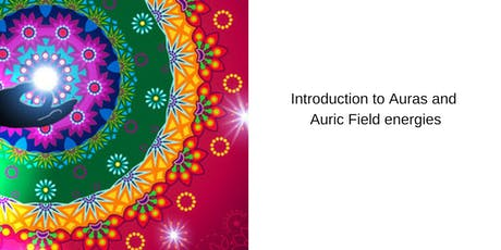 Introduction to Auras and Auric Field energies tickets