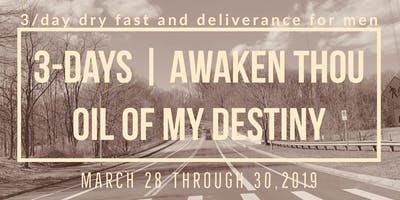 3-day Fasting Deliverance For Men: Awaken Thou Oil of My Destiny