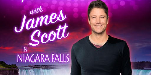 UP CLOSE & PERSONAL WITH ACTOR JAMES SCOTT IN NIAGARA FALLS ON JULY 13! !