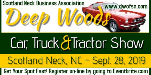 2019 Scotland Neck's Deep Woods Car, Truck & Tractor Show   FREE ADMISSION
