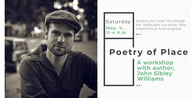 Poetry of Place: Workshop with Author, John Sibley Williams