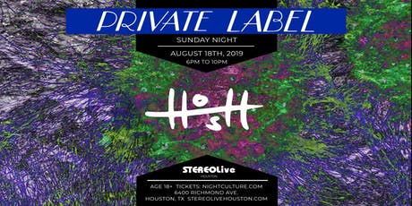 Private Label Presents: HOSH at Stereo Live Houston tickets
