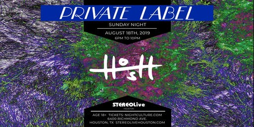 Private Label Presents: HOSH at Stereo Live Houston