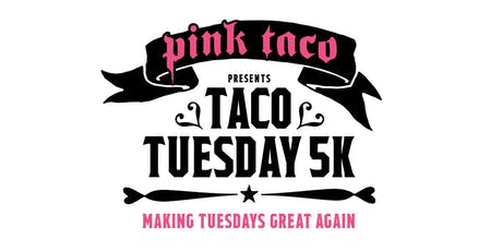 Pink Taco - Taco Tuesday 5K & Kids Dash tickets