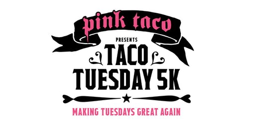 Pink Taco - Taco Tuesday 5K & Kids Dash