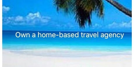 Home-based Travel Agency Ownership Opportunity tickets