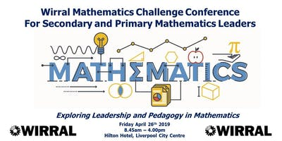 Wirral Mathematics Challenge Conference for Secondary and Primary Leaders