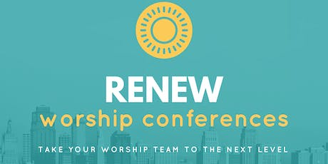 Renew Worship Conference: The Conference for every Worship and Tech team member.  tickets
