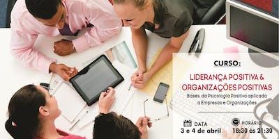 Curso: Liderança Positiva & Organizações Positivas - Bases da Psicologia Positiva aplicada a Empresas e Organizações