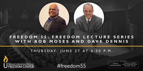Freedom 55: Freedom Lecture Series with Bob Moses and Dave Dennis tickets