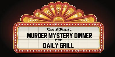 Keith & Margo's Murder Mystery Dinner - Daily Grill/Santa Monica - $68+tax