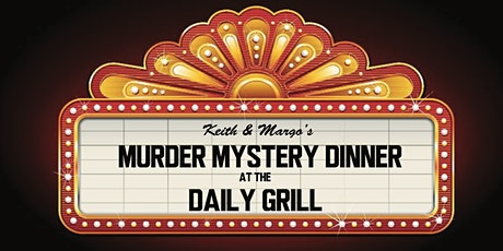 Keith & Margo's Murder Mystery Dinner - Daily Grill, Santa Monica tickets