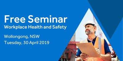 Free Seminar: Workplace Health and Safety – Wollongong, 30th April