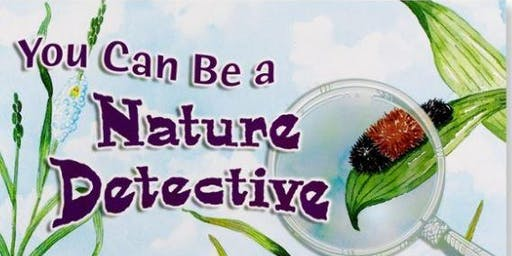You can be a Nature Detective - (Central Library)