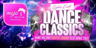 DANCE CLASSICS EASTER CLUBLAND BOUNCE SET - MOJO Nightclub Wrexham