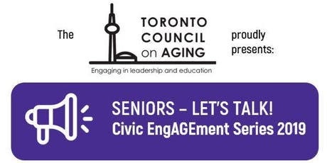 Seniors - Let's Talk! Civic EngAGEment Series 2019 tickets