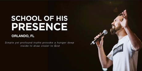 The School of His Presence with Eric Gilmour: Orlando, FL tickets