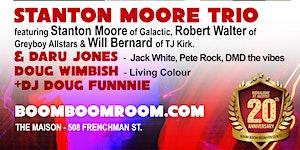 Boom Boom Room Presents STANTON MOORE TRIO **LIMITED...