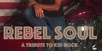 Rebel Soul-   Kid Rock Tribute