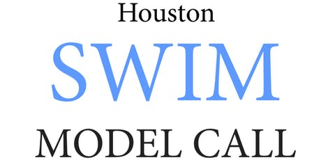 Houston SWIM Casting Call tickets