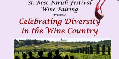 St. Rose Parish Festival Wine Pairing, Celebrating Diversity in the Wine Country tickets