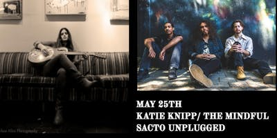 SACTO UNPLUGGED PRESENTS: Katie Knipp / The Mindful