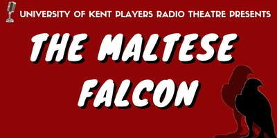 The Maltese Falcon Radio Play by the University of Kent Players