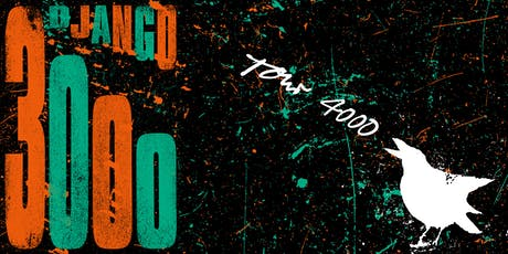 Django 3000 - Tour 4000 - Mannheim Tickets