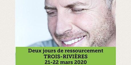 TROIS-RIVIÈRES - Ressourcement 2 jours 25$ billets