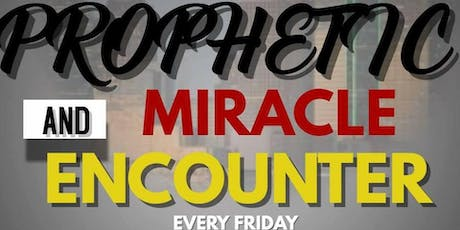 PROPHETIC AND MIRACLE NIGHT  tickets